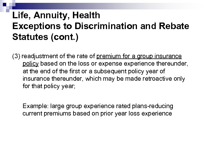 Life, Annuity, Health Exceptions to Discrimination and Rebate Statutes (cont. ) (3) readjustment of
