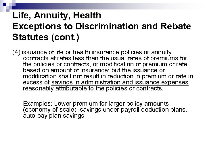 Life, Annuity, Health Exceptions to Discrimination and Rebate Statutes (cont. ) (4) issuance of