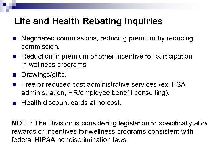 Life and Health Rebating Inquiries n n n Negotiated commissions, reducing premium by reducing