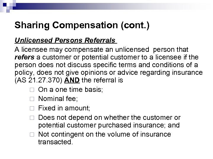 Sharing Compensation (cont. ) Unlicensed Persons Referrals A licensee may compensate an unlicensed person