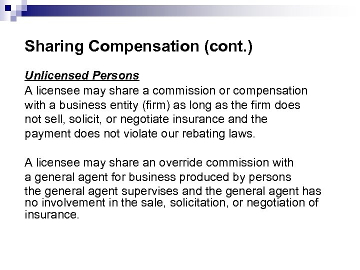 Sharing Compensation (cont. ) Unlicensed Persons A licensee may share a commission or compensation