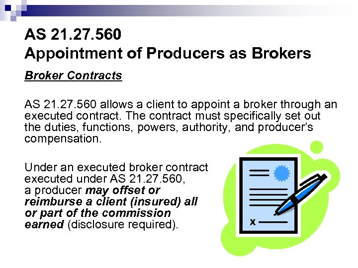 AS 21. 27. 560 Appointment of Producers as Broker Contracts AS 21. 27. 560