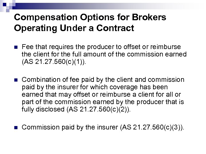 Compensation Options for Brokers Operating Under a Contract n Fee that requires the producer