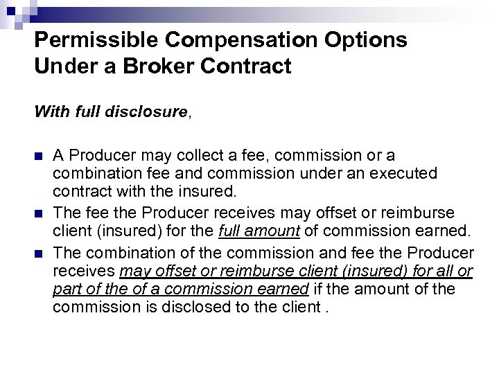 Permissible Compensation Options Under a Broker Contract With full disclosure, n n n A