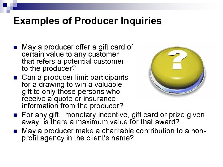 Examples of Producer Inquiries n n May a producer offer a gift card of