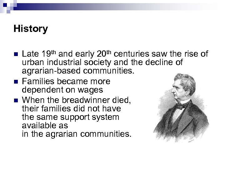 History n n n Late 19 th and early 20 th centuries saw the