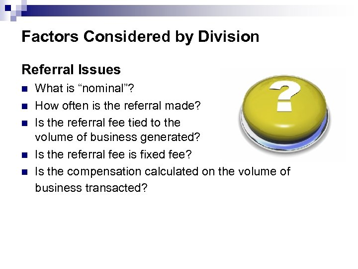 """Factors Considered by Division Referral Issues n n n What is """"nominal""""? How often"""