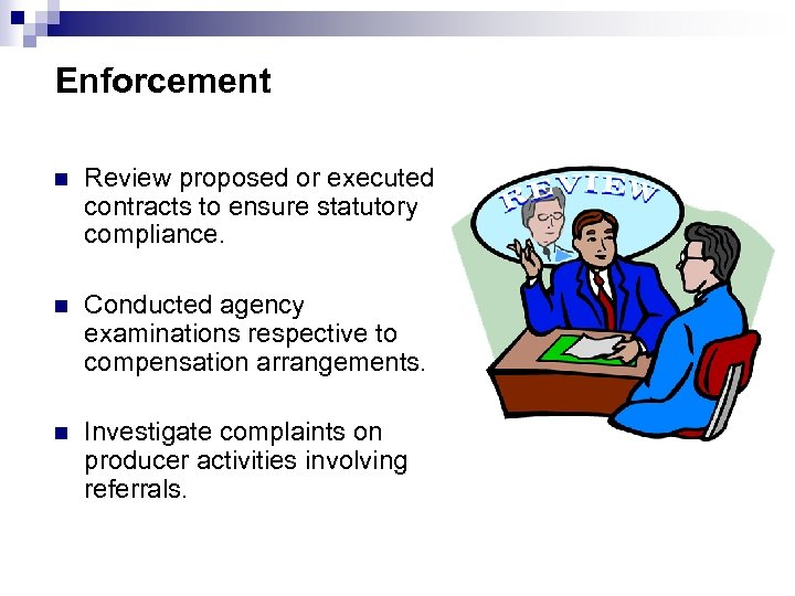 Enforcement n Review proposed or executed contracts to ensure statutory compliance. n Conducted agency