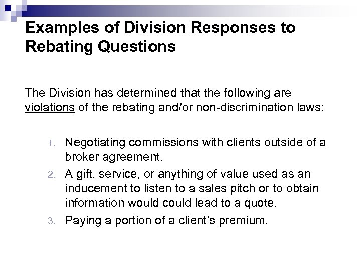 Examples of Division Responses to Rebating Questions The Division has determined that the following