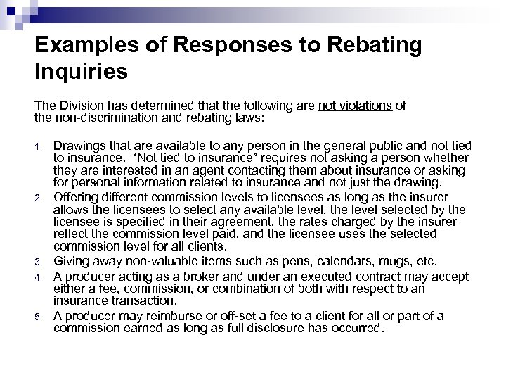 Examples of Responses to Rebating Inquiries The Division has determined that the following are