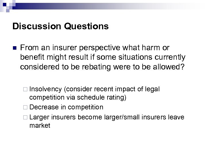Discussion Questions n From an insurer perspective what harm or benefit might result if