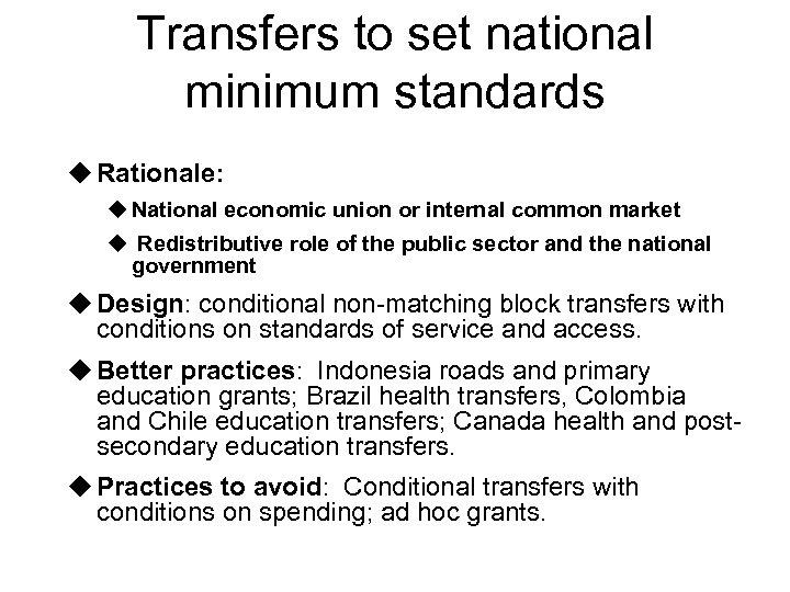 Transfers to set national minimum standards u Rationale: u National economic union or internal