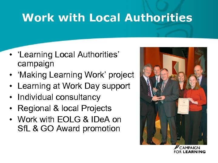 Work with Local Authorities • 'Learning Local Authorities' campaign • 'Making Learning Work' project