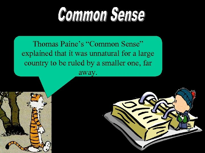 """Thomas Paine's """"Common Sense"""" explained that it was unnatural for a large country to"""