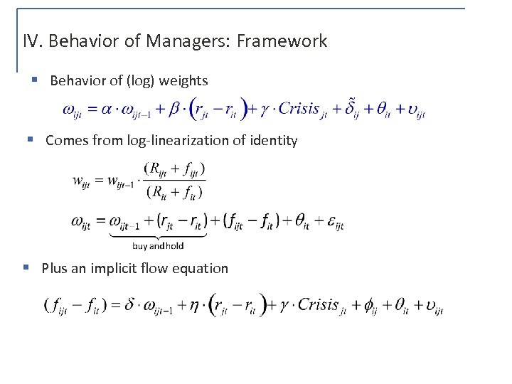 IV. Behavior of Managers: Framework § Behavior of (log) weights § Comes from log-linearization