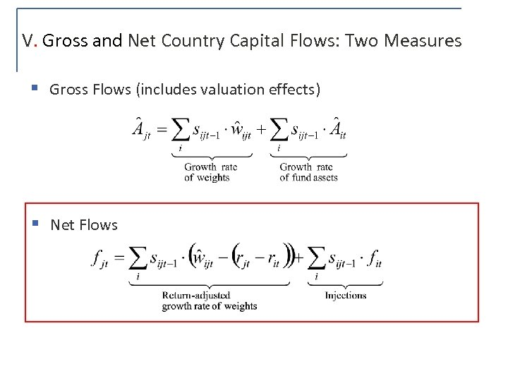 V. Gross and Net Country Capital Flows: Two Measures § Gross Flows (includes valuation
