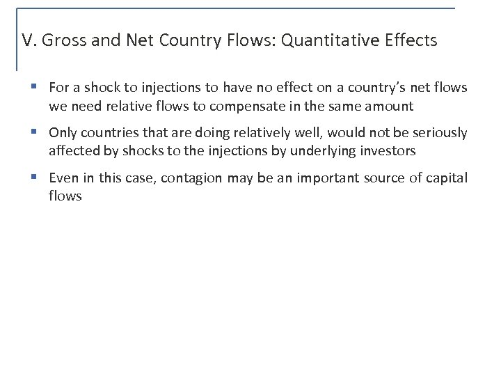 V. Gross and Net Country Flows: Quantitative Effects § For a shock to injections