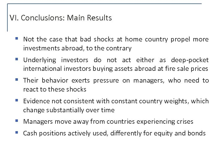 VI. Conclusions: Main Results § Not the case that bad shocks at home country