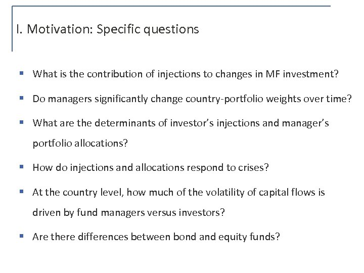 I. Motivation: Specific questions § What is the contribution of injections to changes in