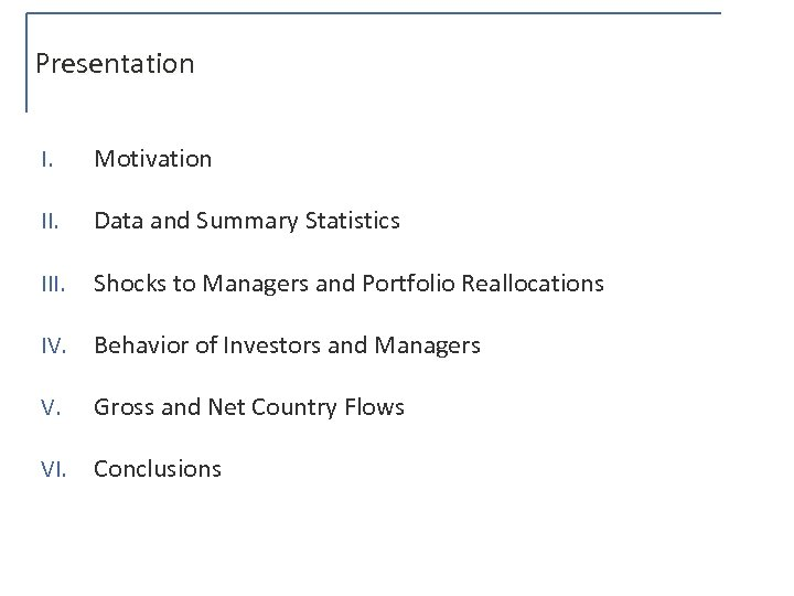 Presentation I. Motivation II. Data and Summary Statistics III. Shocks to Managers and Portfolio