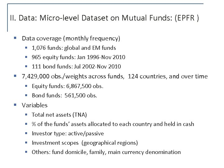 II. Data: Micro-level Dataset on Mutual Funds: (EPFR ) § Data coverage (monthly frequency)