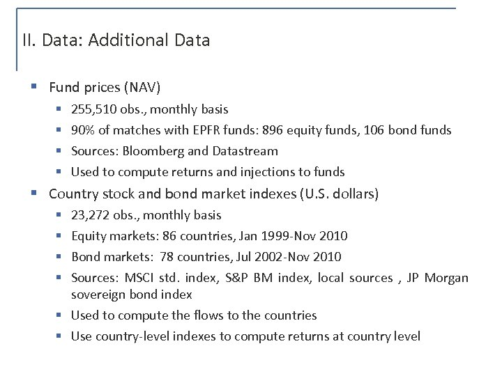 II. Data: Additional Data § Fund prices (NAV) § § 255, 510 obs. ,