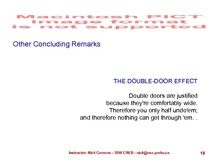 Other Concluding Remarks THE DOUBLE-DOOR EFFECT Double doors are justified because they're comfortably wide.
