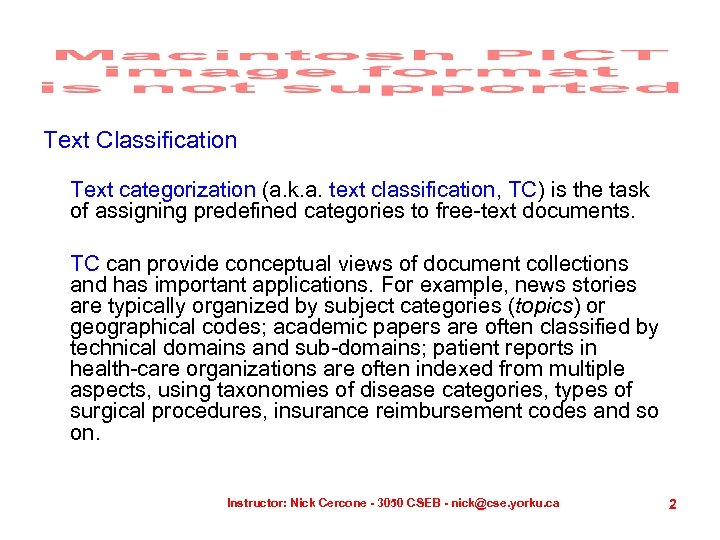 Text Classification Text categorization (a. k. a. text classification, TC) is the task of
