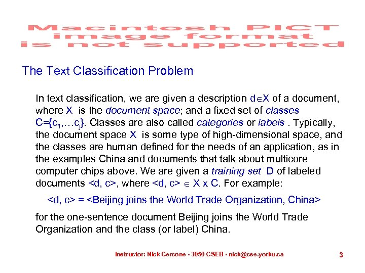 The Text Classification Problem In text classification, we are given a description d X