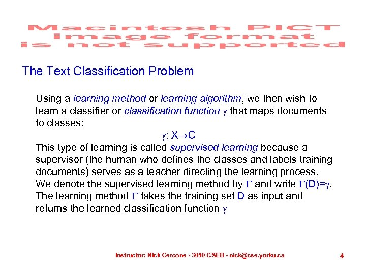 The Text Classification Problem Using a learning method or learning algorithm, we then wish