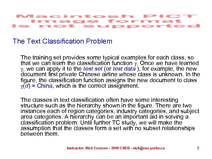 The Text Classification Problem The training set provides some typical examples for each class,