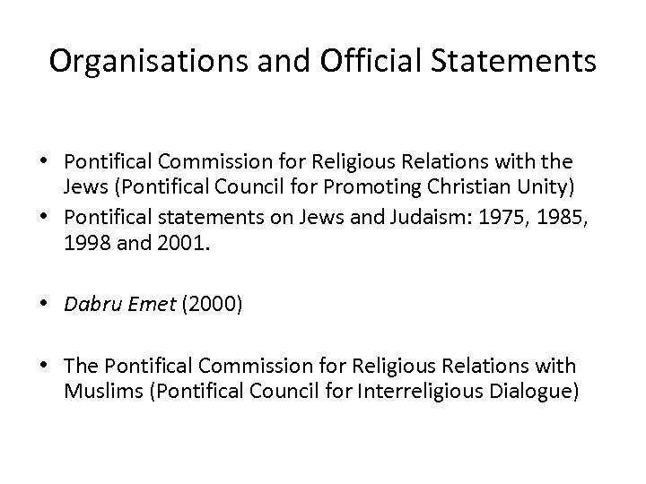 Organisations and Official Statements • Pontifical Commission for Religious Relations with the Jews (Pontifical