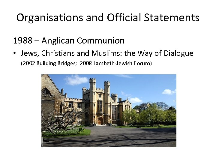 Organisations and Official Statements 1988 – Anglican Communion • Jews, Christians and Muslims: the