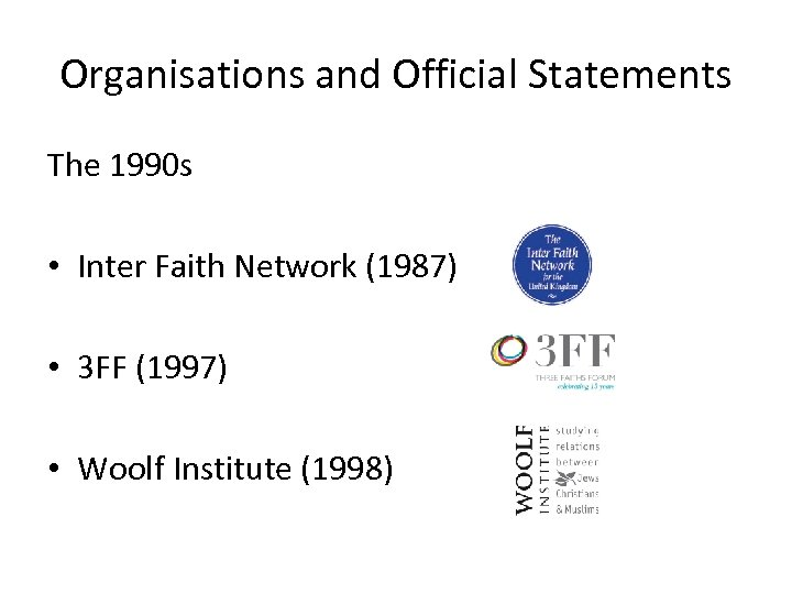Organisations and Official Statements The 1990 s • Inter Faith Network (1987) • 3