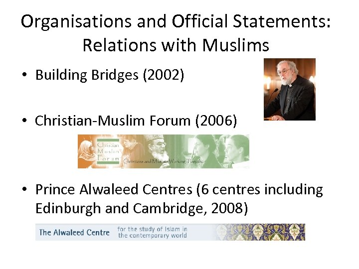 Organisations and Official Statements: Relations with Muslims • Building Bridges (2002) • Christian-Muslim Forum