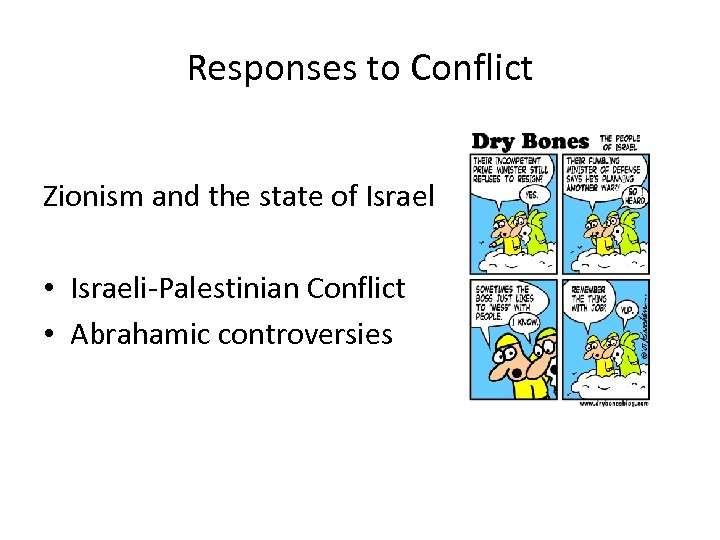 Responses to Conflict Zionism and the state of Israel • Israeli-Palestinian Conflict • Abrahamic