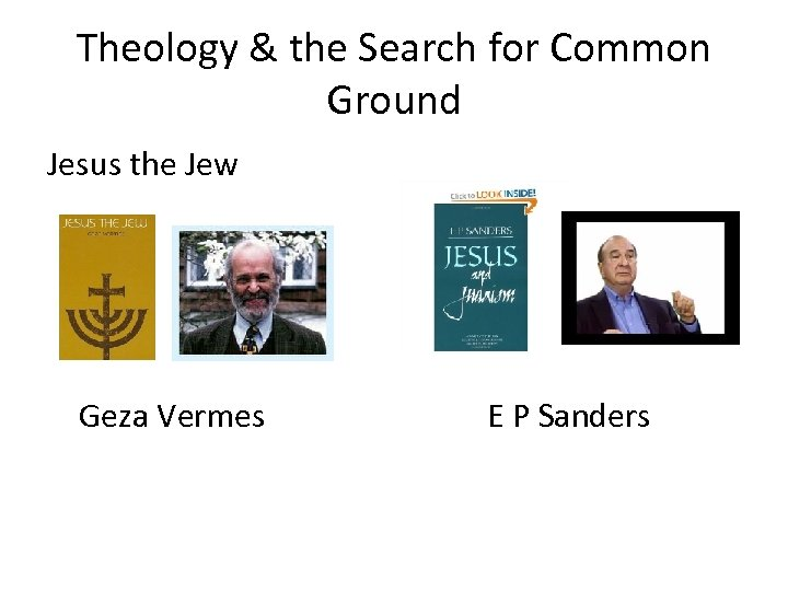 Theology & the Search for Common Ground Jesus the Jew Geza Vermes E P