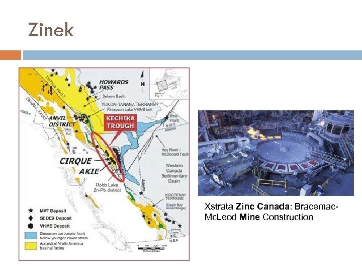 Zinek Xstrata Zinc Canada: Bracemac. Mc. Leod Mine Construction