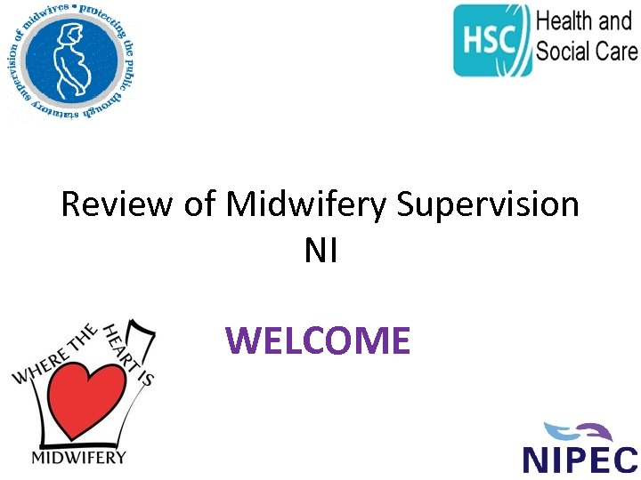 Review of Midwifery Supervision NI WELCOME