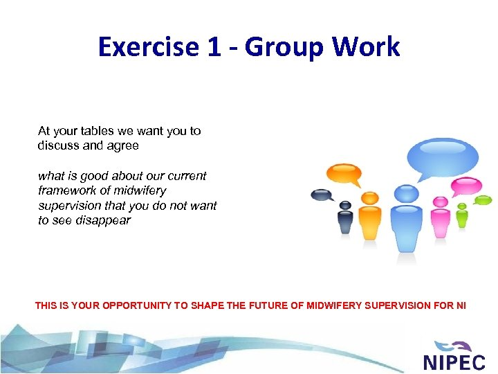 Exercise 1 - Group Work At your tables we want you to discuss and