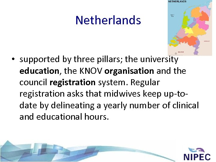 Netherlands • supported by three pillars; the university education, the KNOV organisation and the