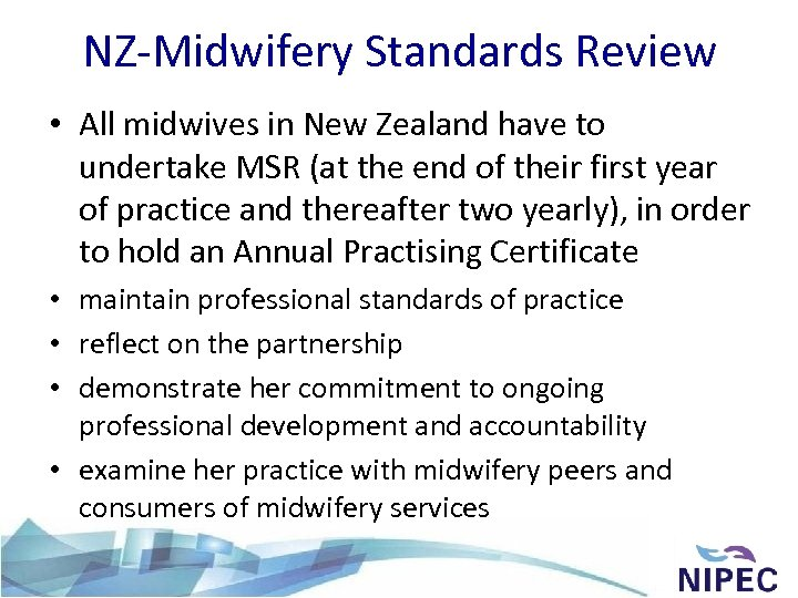NZ-Midwifery Standards Review • All midwives in New Zealand have to undertake MSR (at