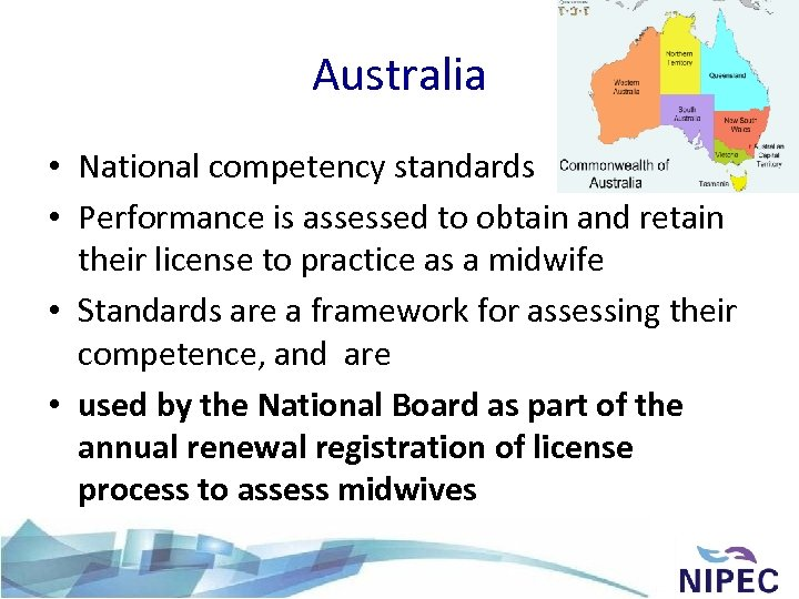 Australia • National competency standards • Performance is assessed to obtain and retain their
