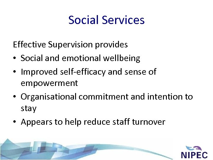 Social Services Effective Supervision provides • Social and emotional wellbeing • Improved self-efficacy and