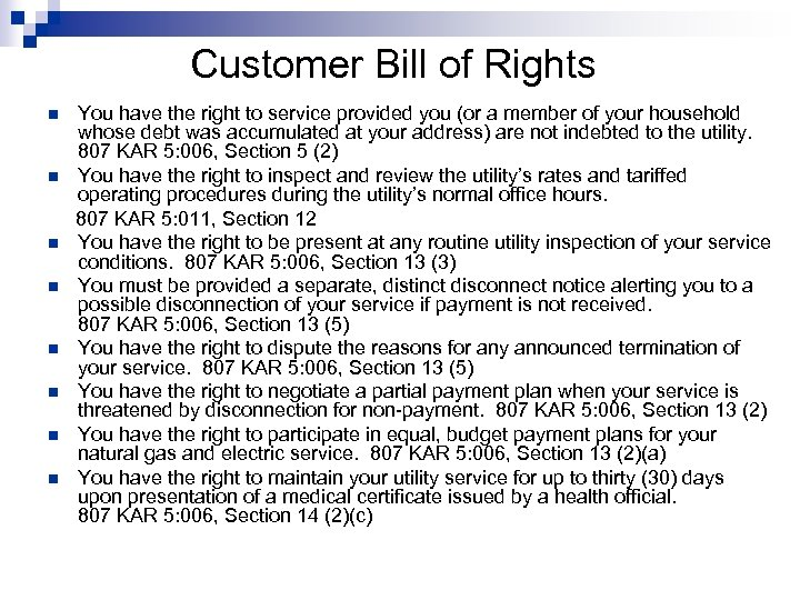 Customer Bill of Rights n n n n You have the right to service