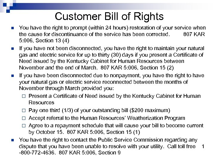 Customer Bill of Rights n n You have the right to prompt (within 24