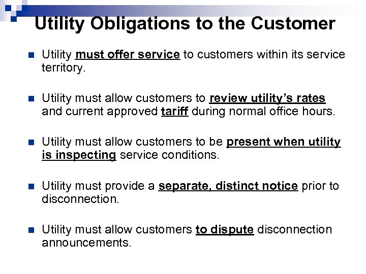 Utility Obligations to the Customer n Utility must offer service to customers within its