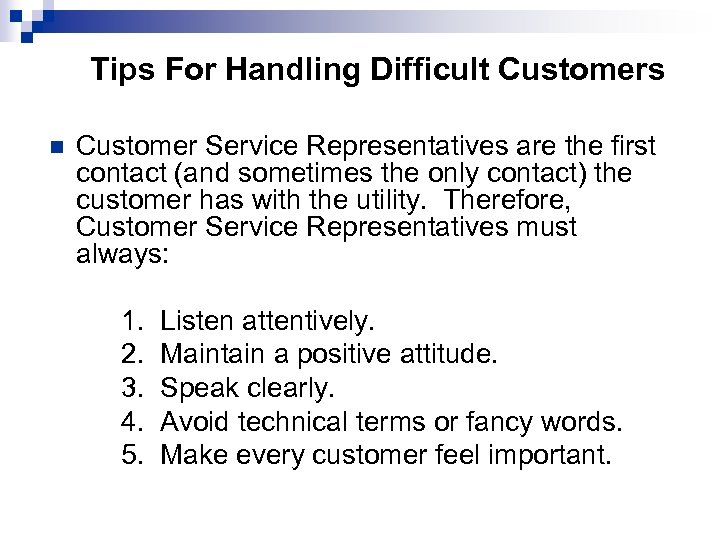 Tips For Handling Difficult Customers n Customer Service Representatives are the first contact (and