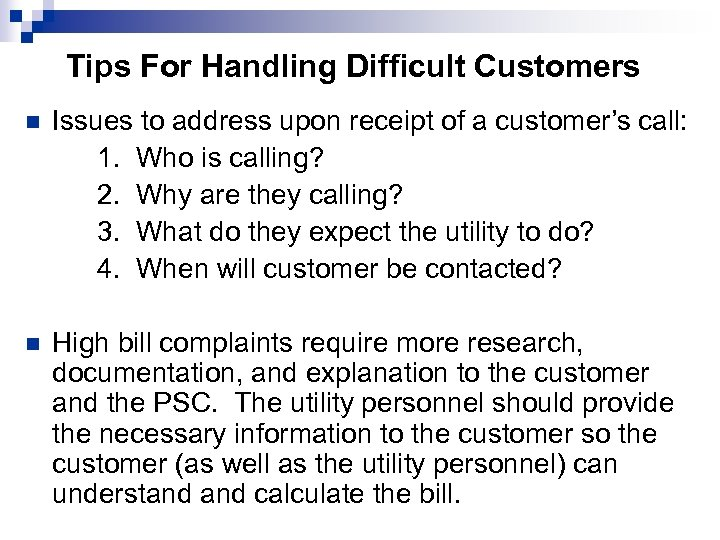 Tips For Handling Difficult Customers n Issues to address upon receipt of a customer's