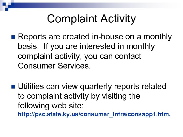 Complaint Activity n Reports are created in-house on a monthly basis. If you are
